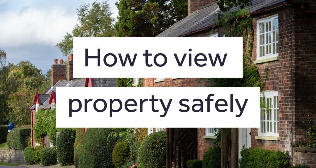 How to view property safely